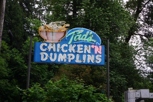 Don't miss Tad's Chicken' Dumplins on the old historic highway  30 at Troutville on the way to Multnomah falls.